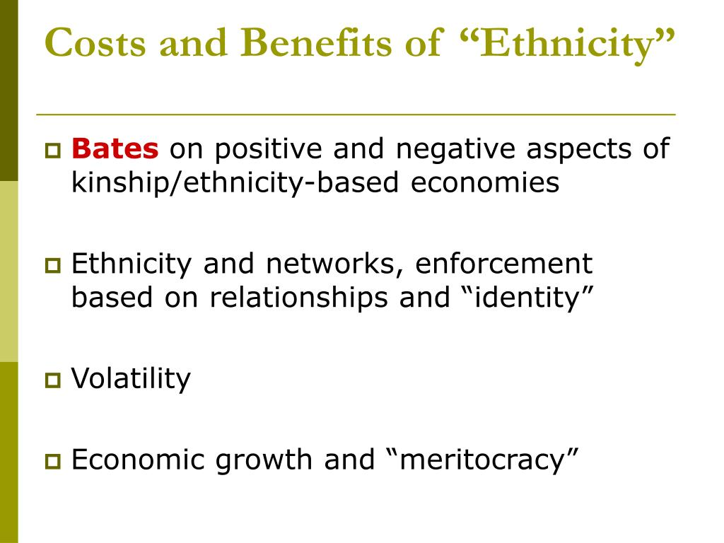 """Costs and Benefits of """"Ethnicity"""""""