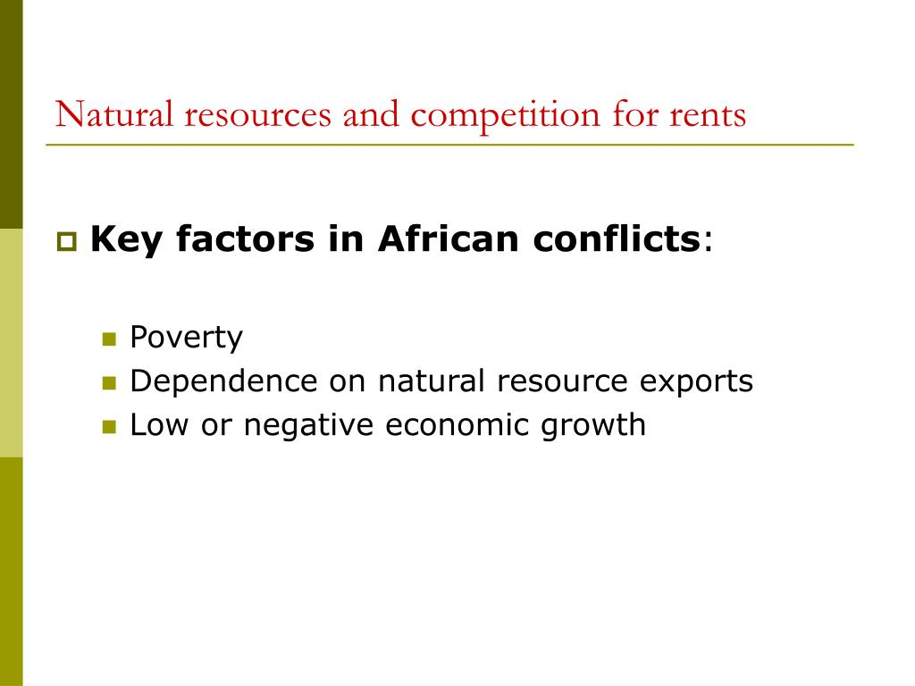 Natural resources and competition for rents