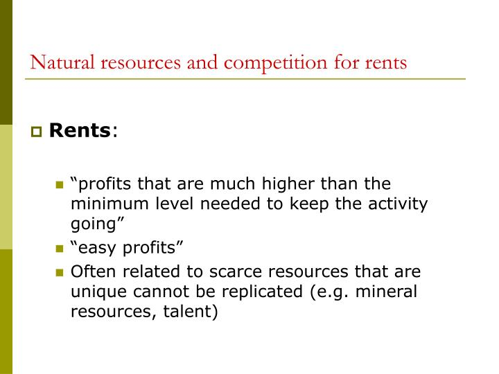 Natural resources and competition for rents3