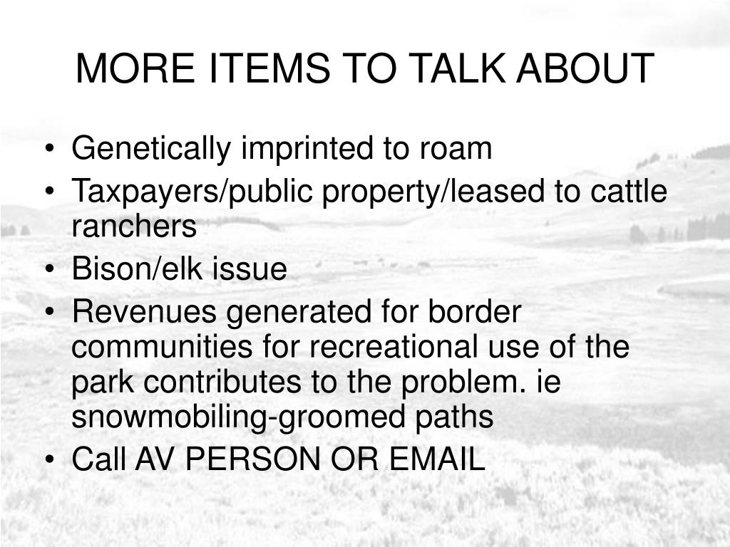 MORE ITEMS TO TALK ABOUT