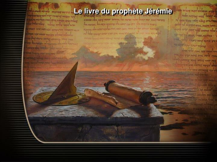 Le livre du prophète Jérémie