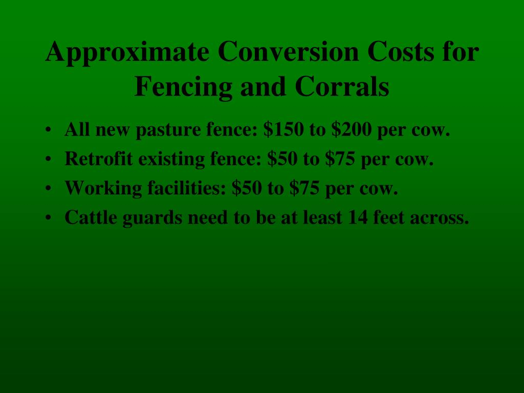 Approximate Conversion Costs for Fencing and Corrals
