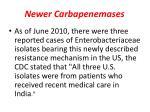 newer carbapenemases