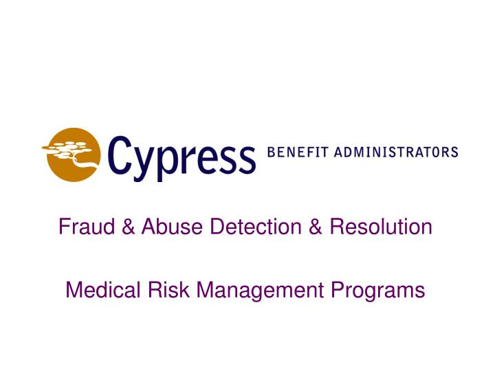 Fraud abuse detection resolution medical risk management programs