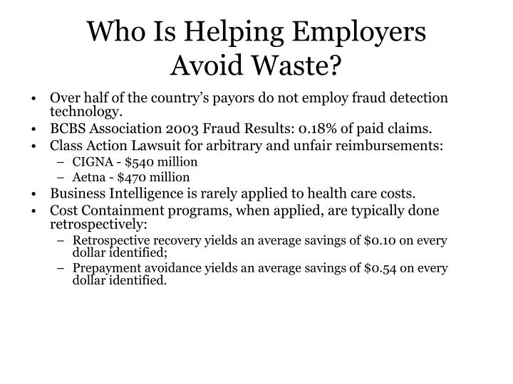Who is helping employers avoid waste