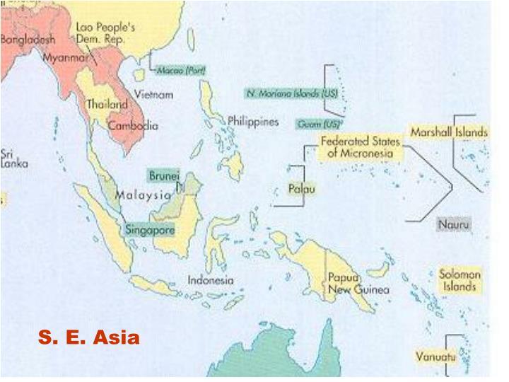 S. E. Asia