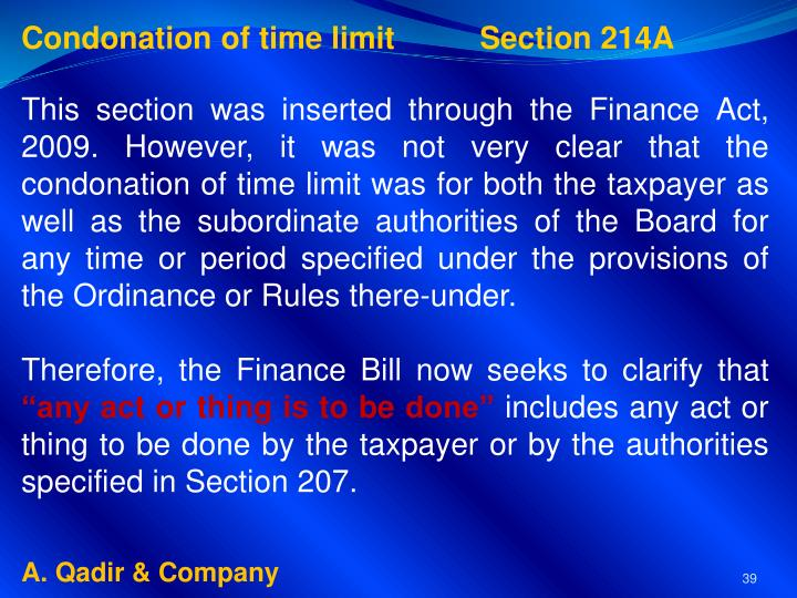 Condonation of time limit       Section 214A