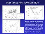 golf versus mdi 100d and 432d