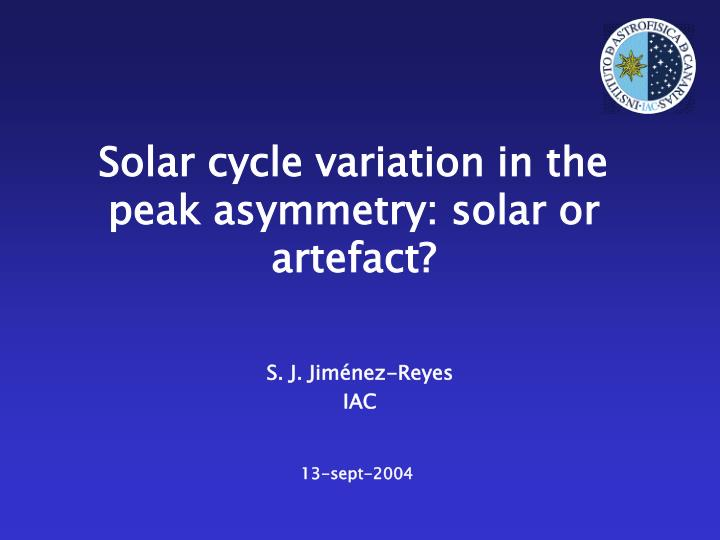 Solar cycle variation in the peak asymmetry solar or artefact