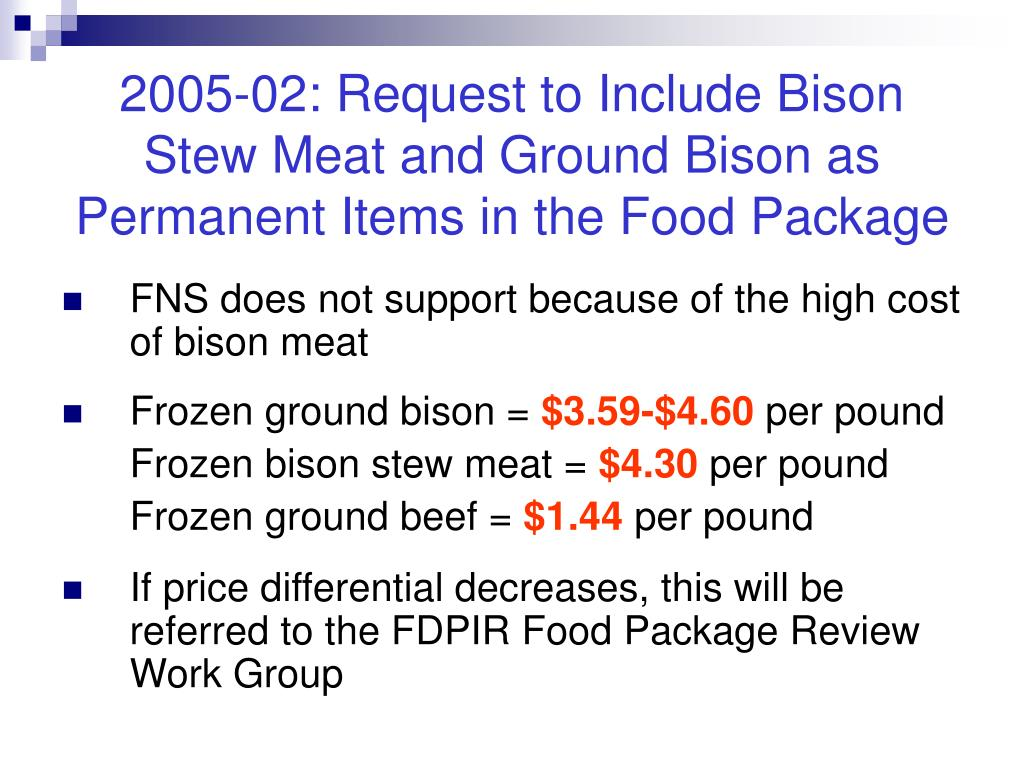 2005-02: Request to Include Bison Stew Meat and Ground Bison as Permanent Items in the Food Package