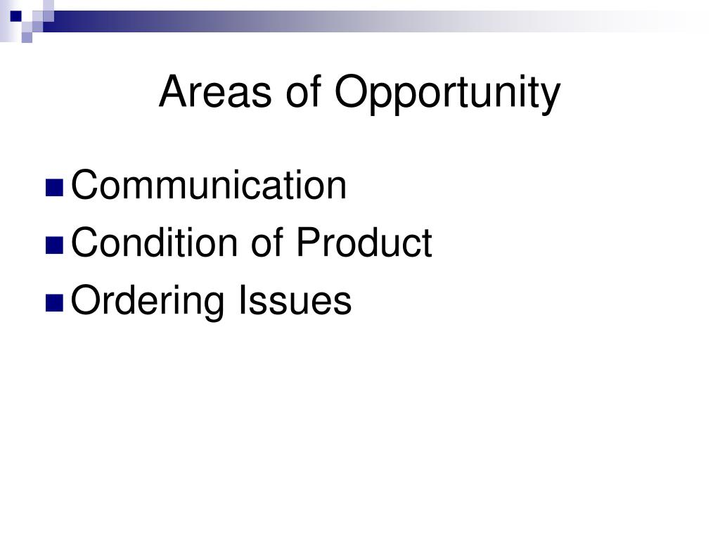 Areas of Opportunity