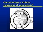 how can managers minimize transmission of lyme disease