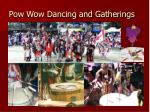 pow wow dancing and gatherings