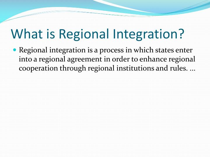 thesis on regional integration The thesis will argue that regional integration efforts in southern africa over the last twenty years overall have had some positive effects on the political risk climate for fdi in theory.