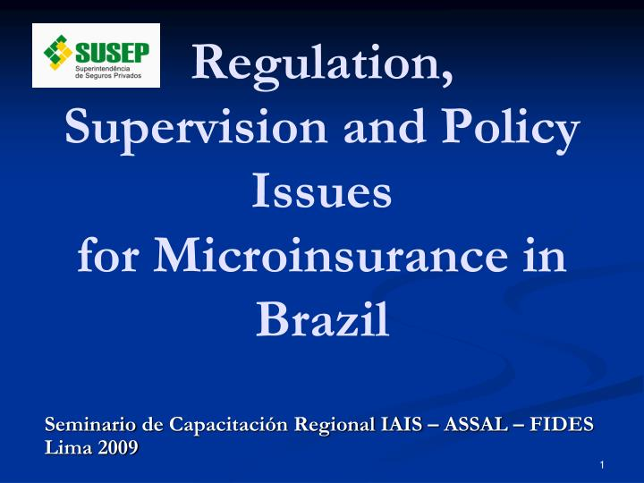 regulation supervision and policy issues for microinsurance in brazil