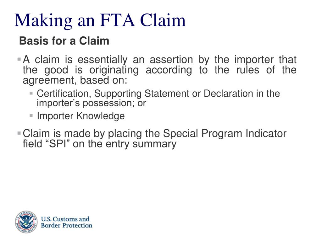 A claim is essentially an assertion by the importer that the good is originating according to the rules of the agreement, based on: