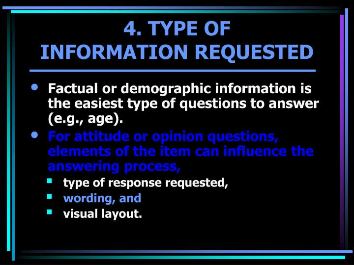 Factual or demographic information is the easiest type of questions to answer (e.g., age).
