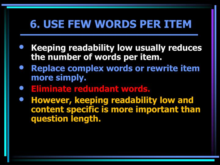 Keeping readability low usually reduces the number of words per item.
