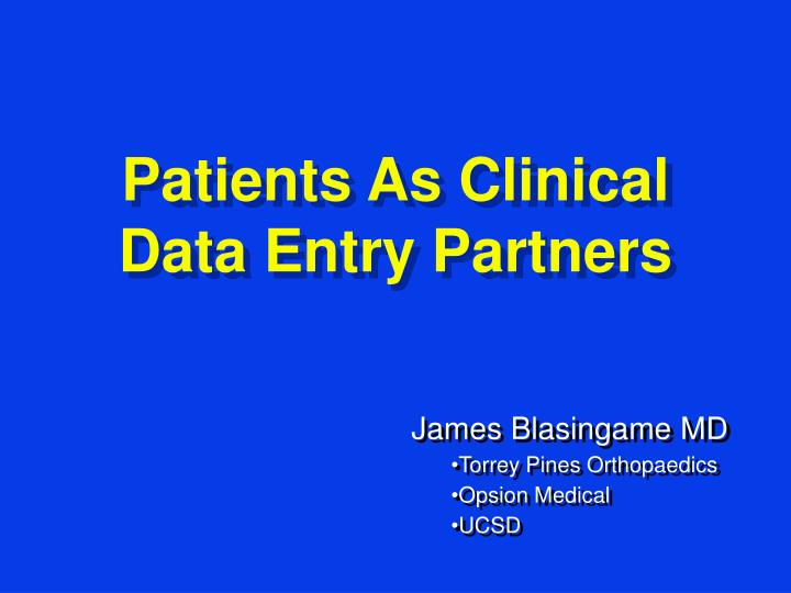 patients as clinical data entry partners n.