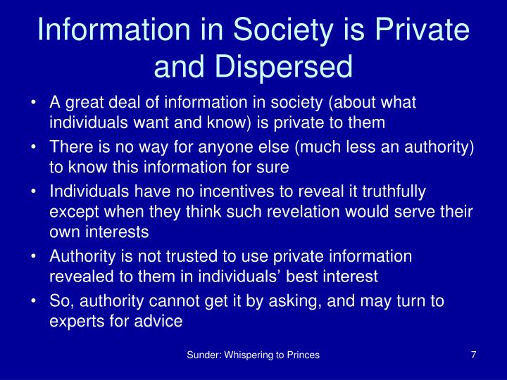 Information in Society is Private and Dispersed