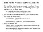 side point nuclear war by accident