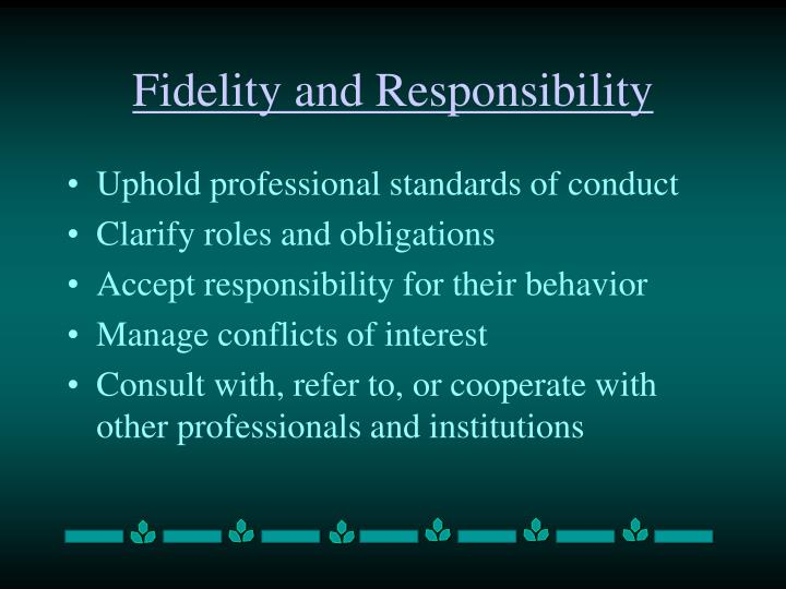 Fidelity and Responsibility