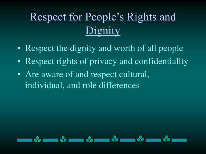 Respect for People's Rights and Dignity