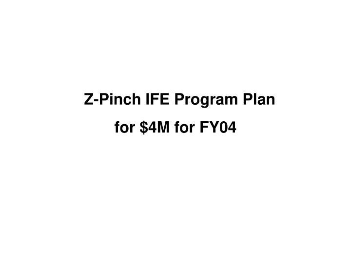 Z-Pinch IFE Program Plan