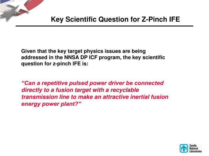 Key Scientific Question for Z-Pinch IFE