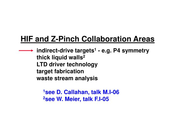 HIF and Z-Pinch Collaboration Areas