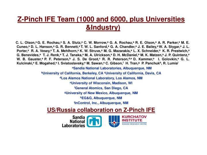 Z-Pinch IFE Team (1000 and 6000, plus Universities &Industry)