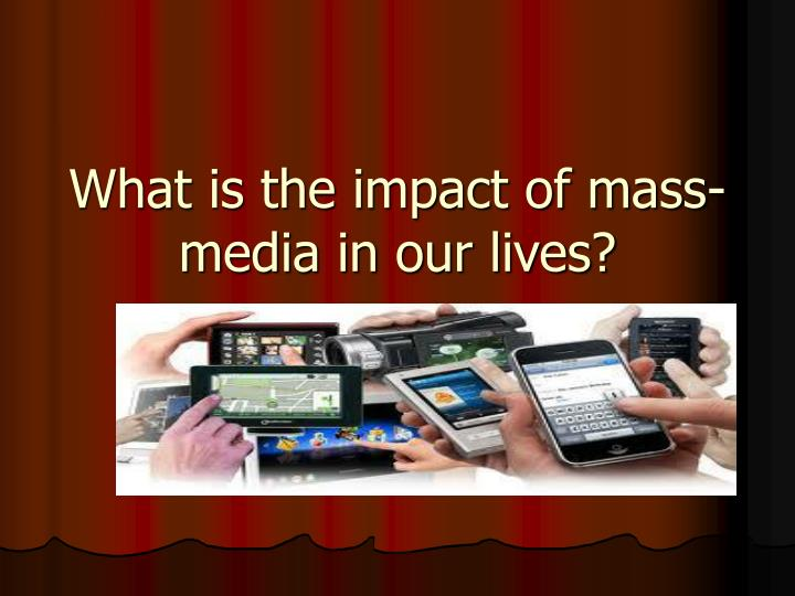 impact mass media Media relationships with policymakers showed different shapes of dealings with informations since long ago the impact of the cnn effect is also very obvious in the foreign policymaking.