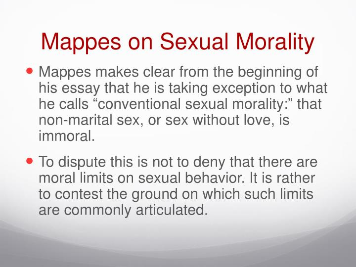 sexual morality essay Read this essay on sexual ethics come browse our large digital warehouse of free sample essays get the knowledge you need in order to pass your classes and more.