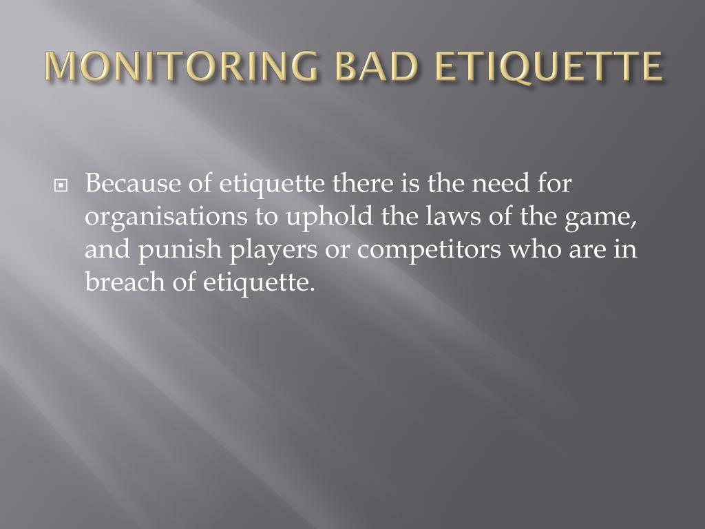 MONITORING BAD ETIQUETTE