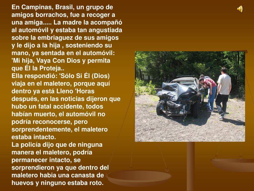 En Campinas, Brasil, un grupo de amigos borrachos, fue a recoger a una amiga..... La madre la acompañó al automóvil y estaba tan angustiada