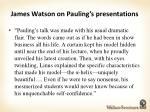 james watson on pauling s presentations
