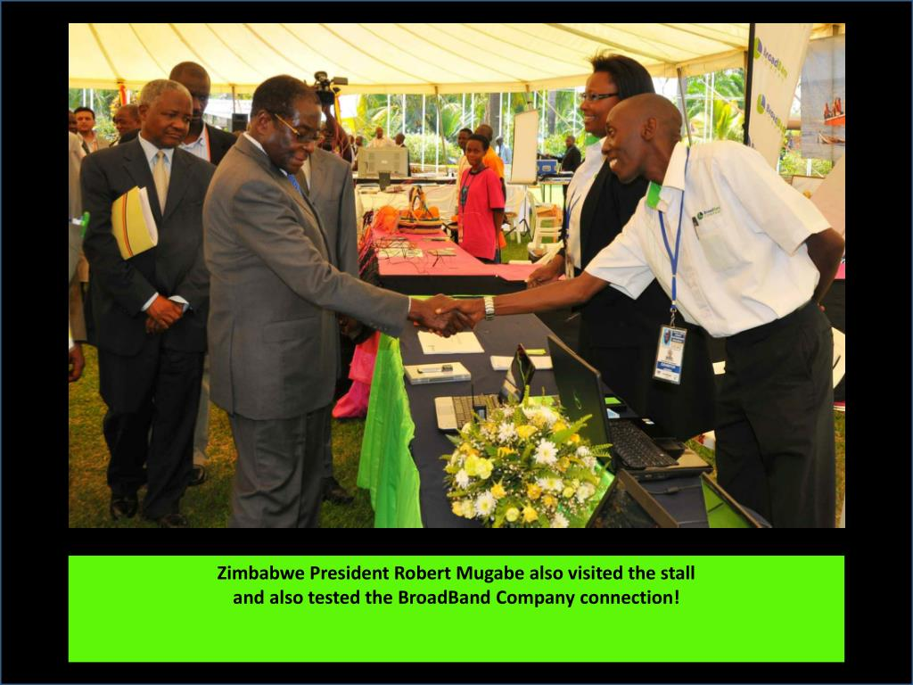 Zimbabwe President Robert Mugabe also visited the stall