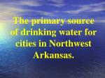 the primary source of drinking water for cities in northwest arkansas
