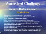 watershed challenge beaver water district