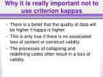 why it is really important not to use criterion kappas