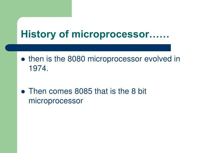 History of microprocessor……