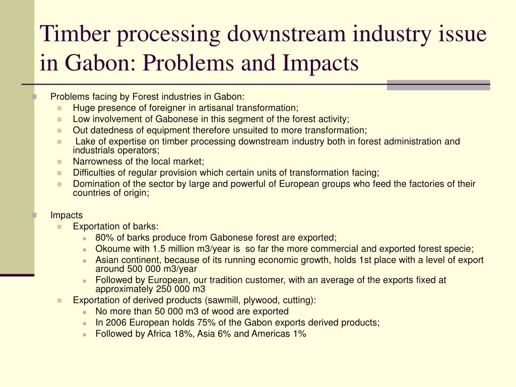 Timber processing downstream industry issue in Gabon: Problems and Impacts