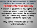 describe the two predominant forms of democratic government parliamentary and presidential