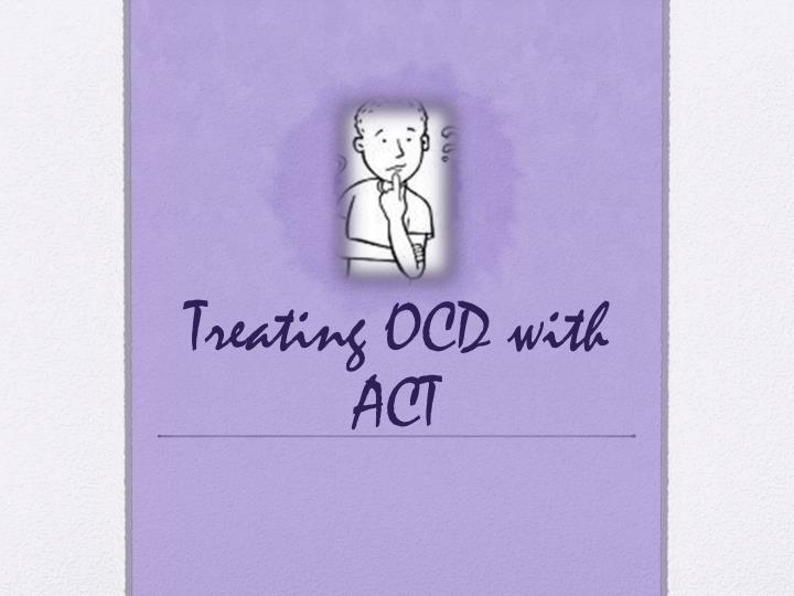 Treating OCD with ACT