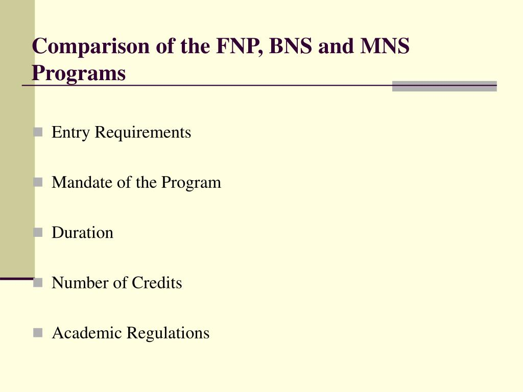 Comparison of the FNP, BNS and MNS Programs