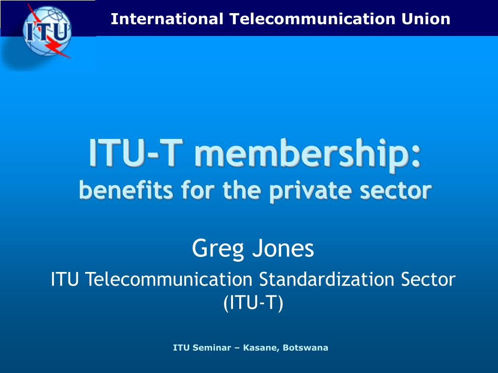 itu t membership benefits for the private sector l.
