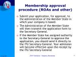 membership approval procedure roas and other