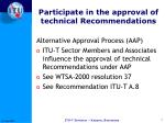 participate in the approval of technical recommendations