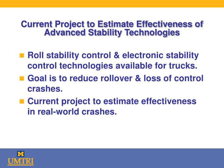 Current Project to Estimate Effectiveness of Advanced Stability Technologies