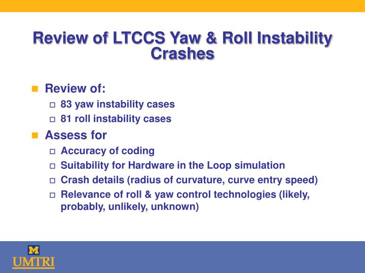 Review of LTCCS Yaw & Roll Instability Crashes